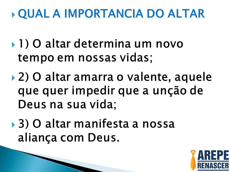 QUAL A IMPORTANCIA DO ALTAR