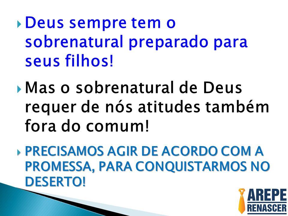Deus sempre tem o sobrenatural preparado para seus filhos!