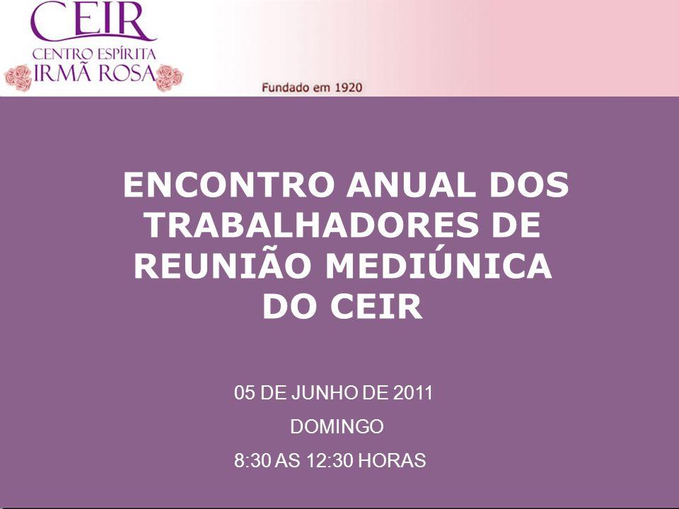 ENCONTRO ANUAL DOS TRABALHADORES DE REUNIÃO MEDIÚNICA DO CEIR