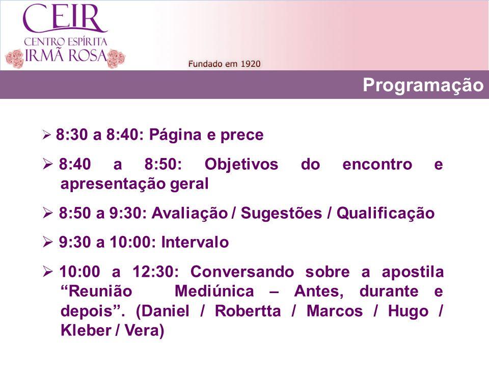 Programação 8:40 a 8:50: Objetivos do encontro e apresentação geral