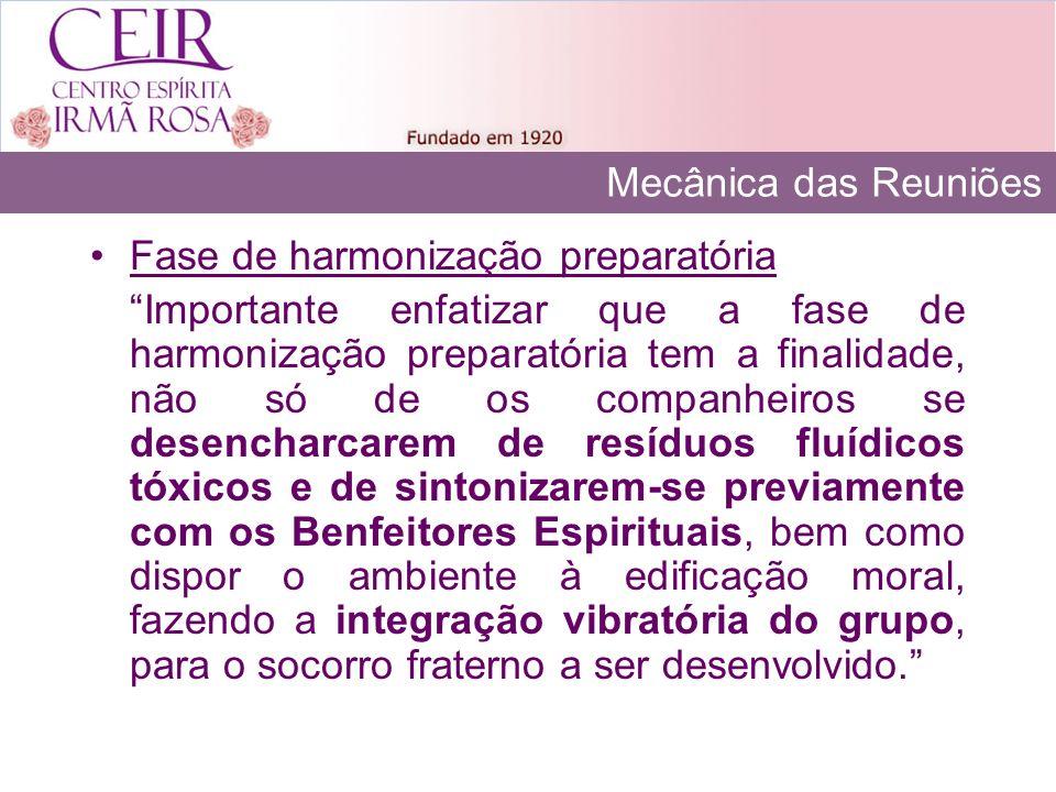 Mecânica das Reuniões Fase de harmonização preparatória.