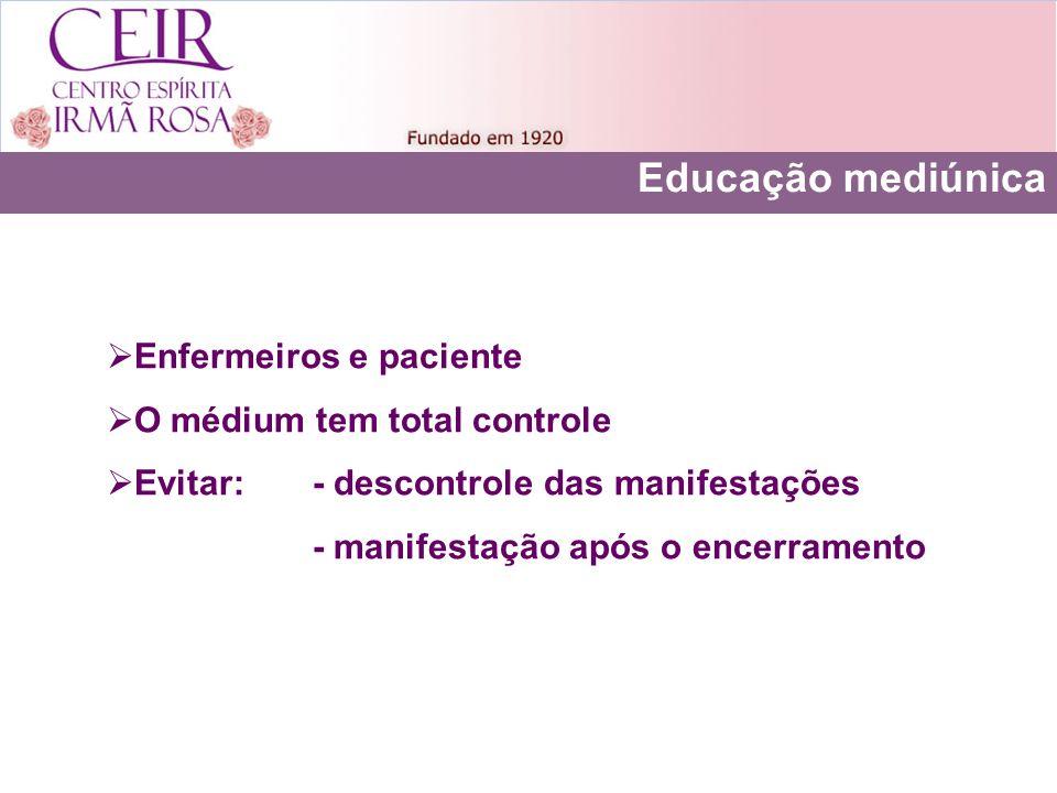 Educação mediúnica Enfermeiros e paciente O médium tem total controle