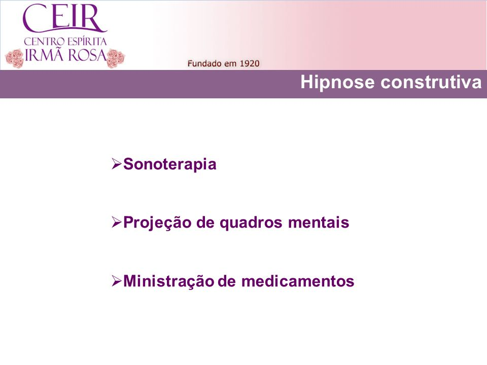 Hipnose construtiva Sonoterapia Projeção de quadros mentais