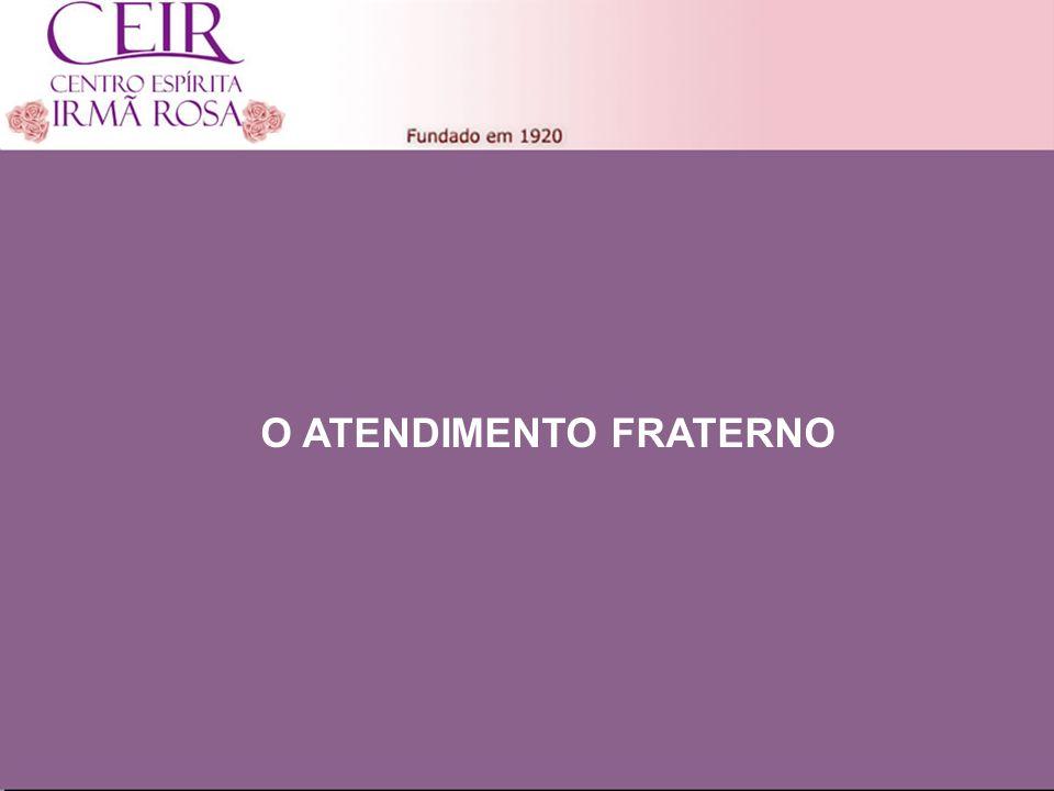 O ATENDIMENTO FRATERNO