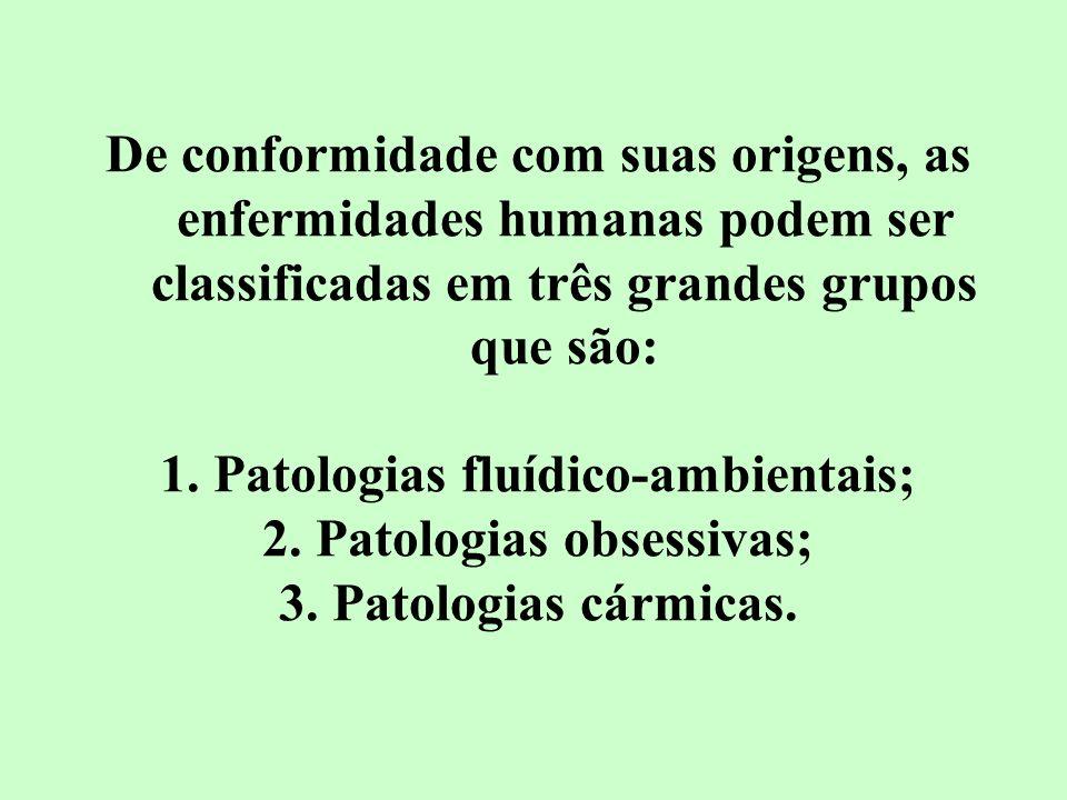 Patologias fluídico-ambientais; Patologias obsessivas;