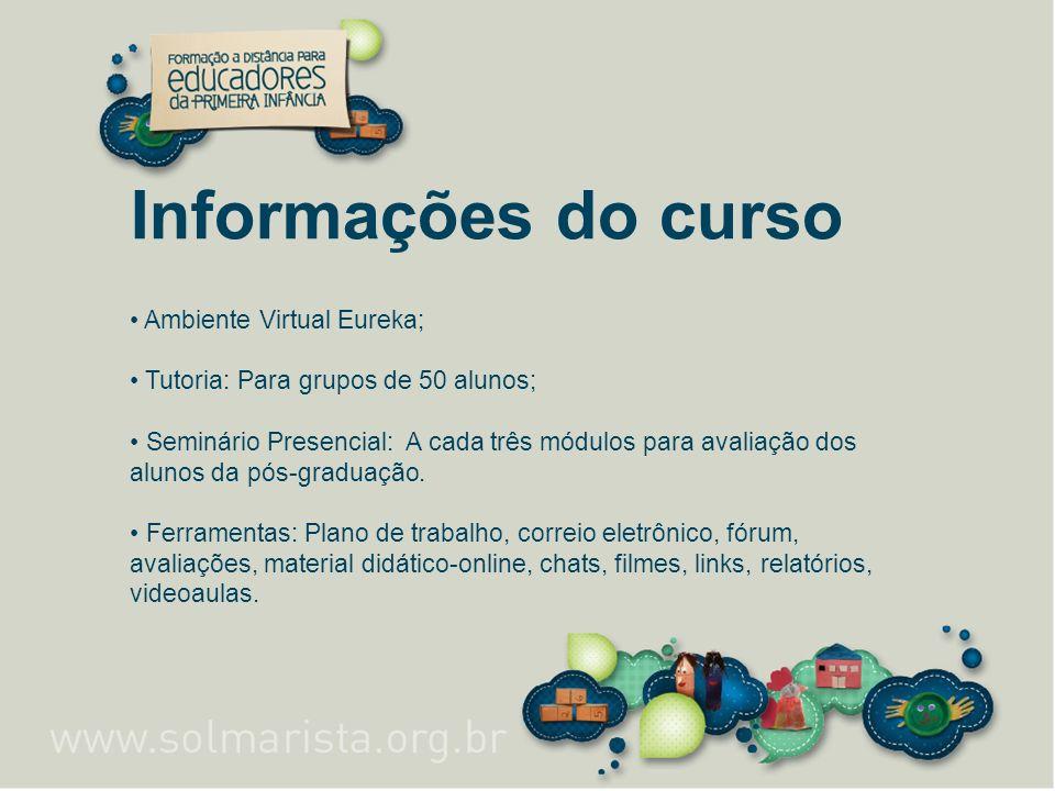 Informações do curso • Ambiente Virtual Eureka;