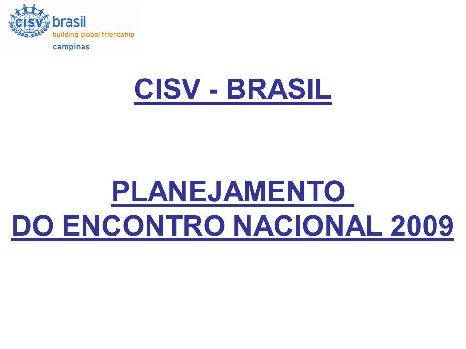 CISV - BRASIL PLANEJAMENTO DO ENCONTRO NACIONAL 2009