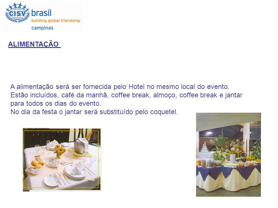 ALIMENTAÇÃOA alimentação será ser fornecida pelo Hotel no mesmo local do evento.