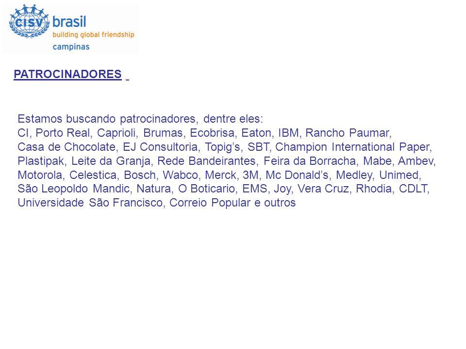 PATROCINADORES Estamos buscando patrocinadores, dentre eles: CI, Porto Real, Caprioli, Brumas, Ecobrisa, Eaton, IBM, Rancho Paumar,