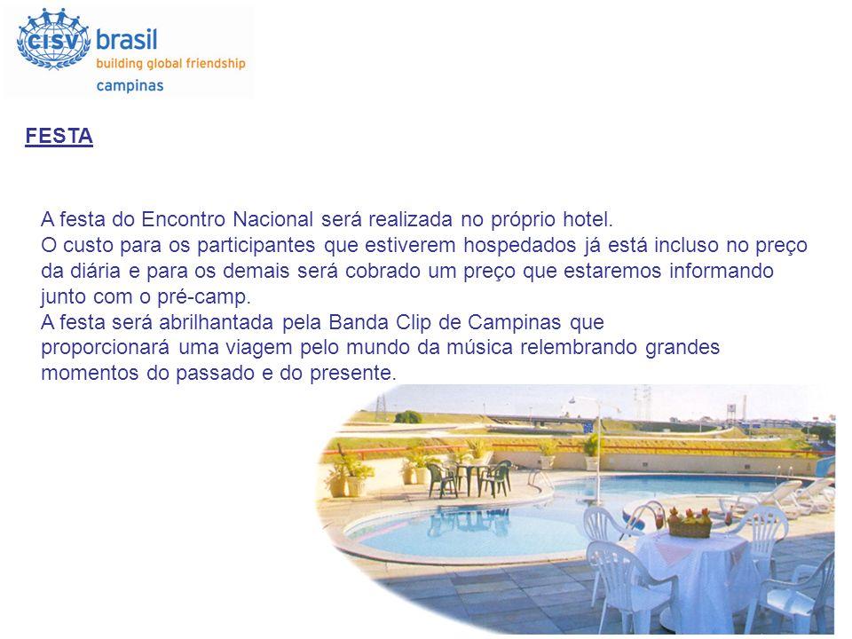 FESTA A festa do Encontro Nacional será realizada no próprio hotel.