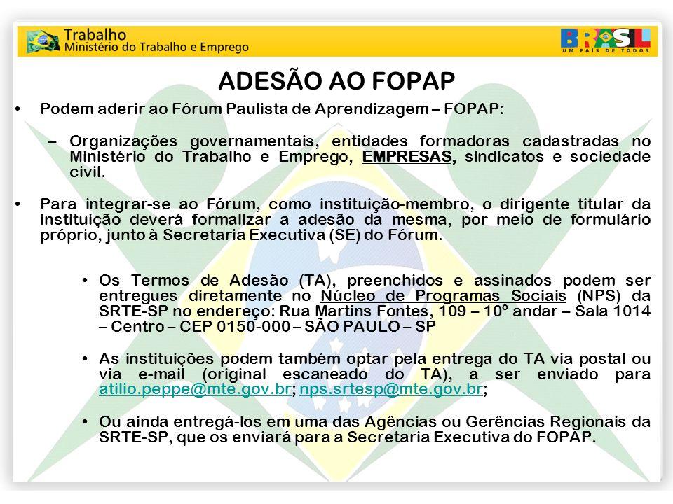 ADESÃO AO FOPAP Podem aderir ao Fórum Paulista de Aprendizagem – FOPAP: