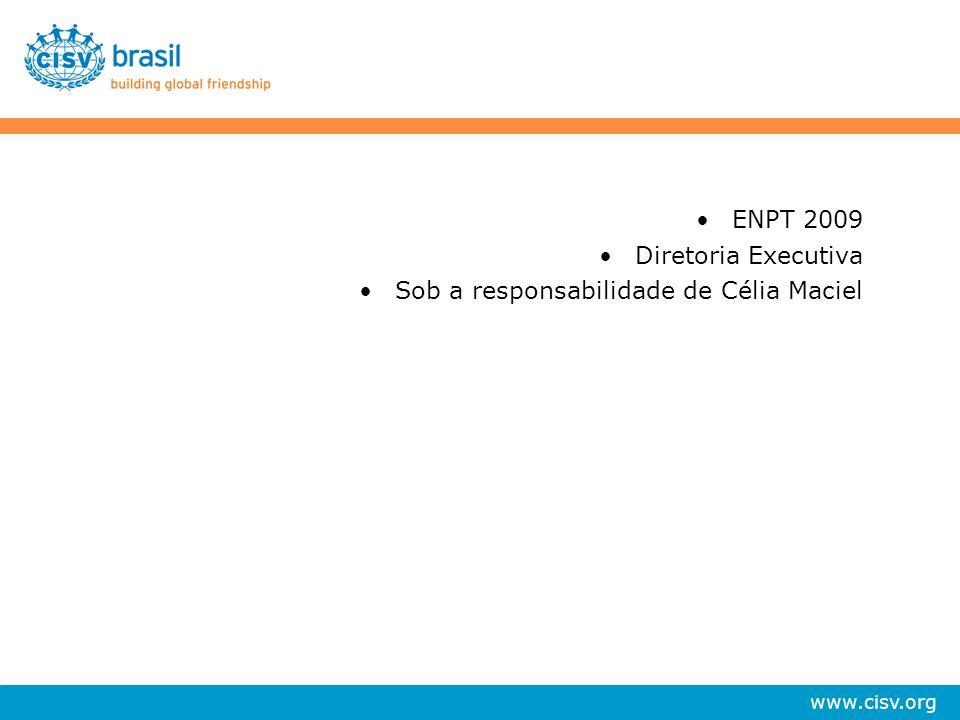 ENPT 2009 Diretoria Executiva Sob a responsabilidade de Célia Maciel