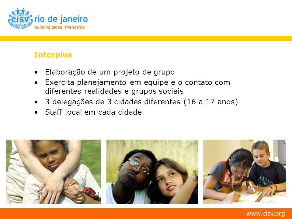 Interplus Elaboração de um projeto de grupo. Exercita planejamento em equipe e o contato com diferentes realidades e grupos sociais.