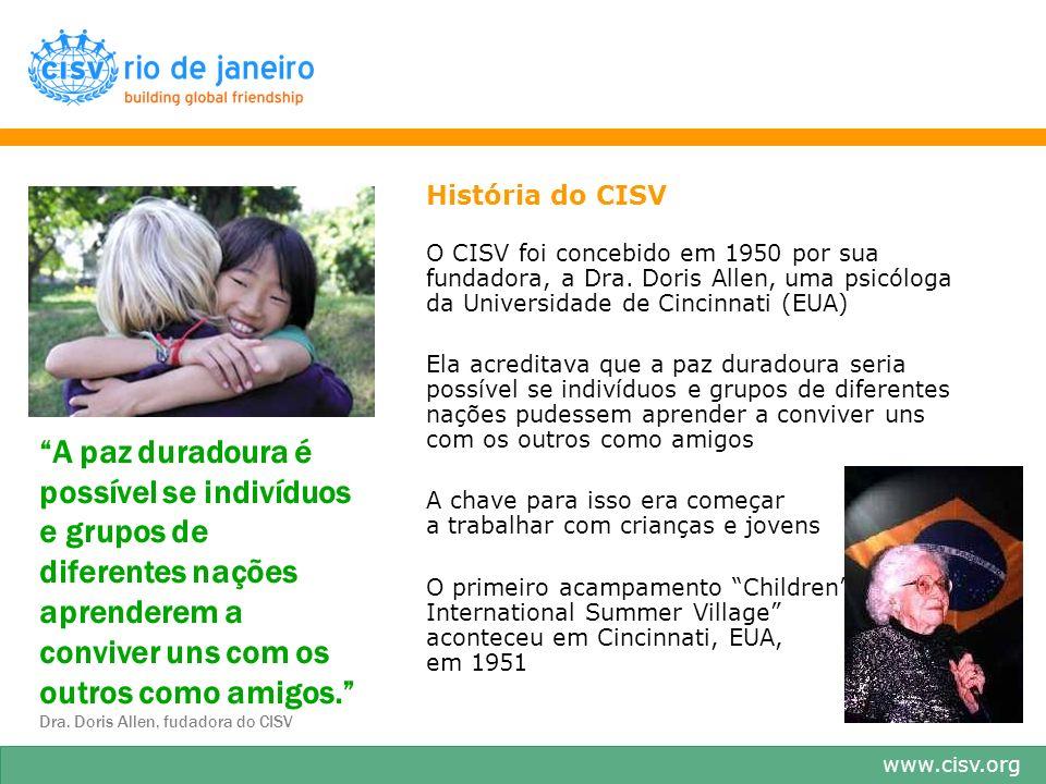 História do CISVO CISV foi concebido em 1950 por sua fundadora, a Dra. Doris Allen, uma psicóloga da Universidade de Cincinnati (EUA)