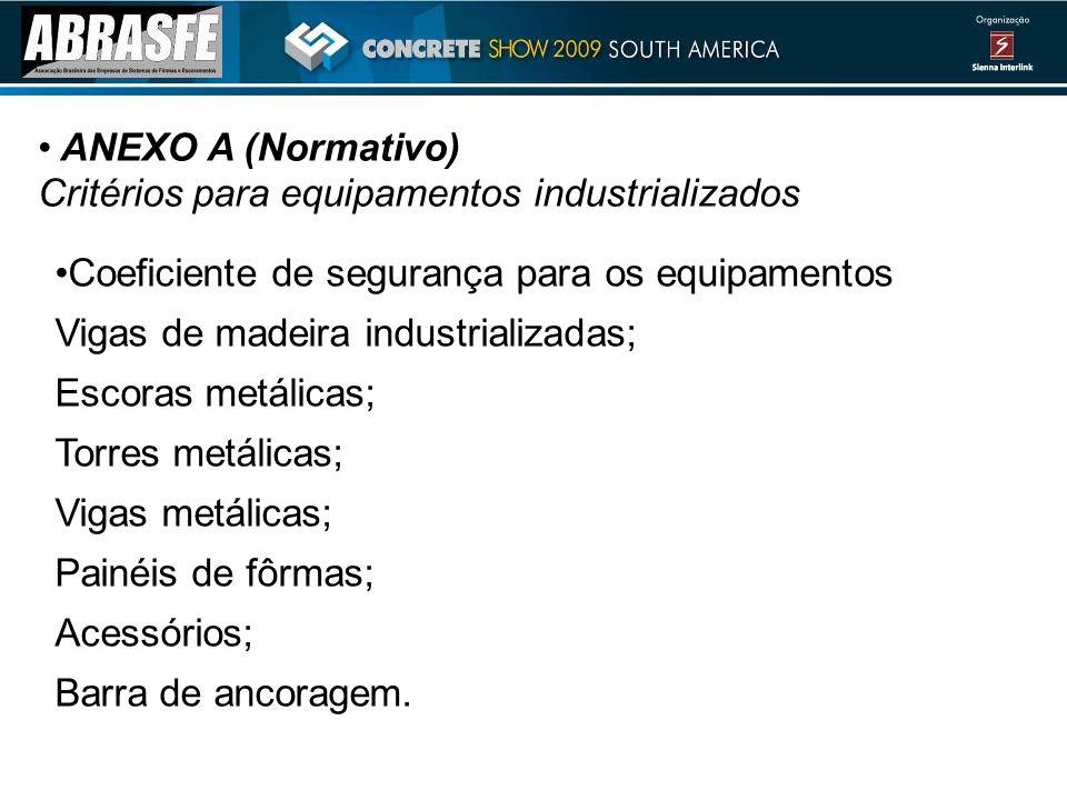ANEXO A (Normativo) Critérios para equipamentos industrializados