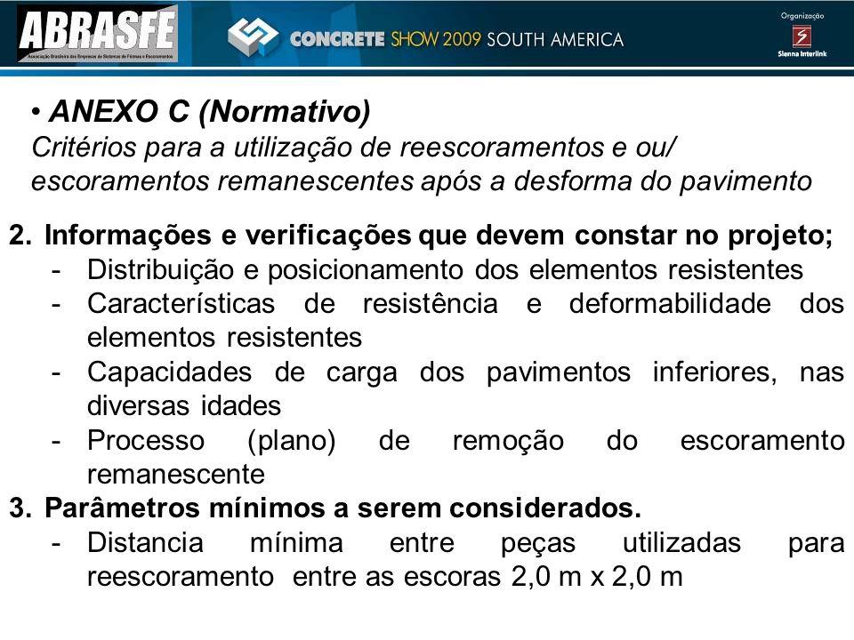 ANEXO C (Normativo) Critérios para a utilização de reescoramentos e ou/ escoramentos remanescentes após a desforma do pavimento