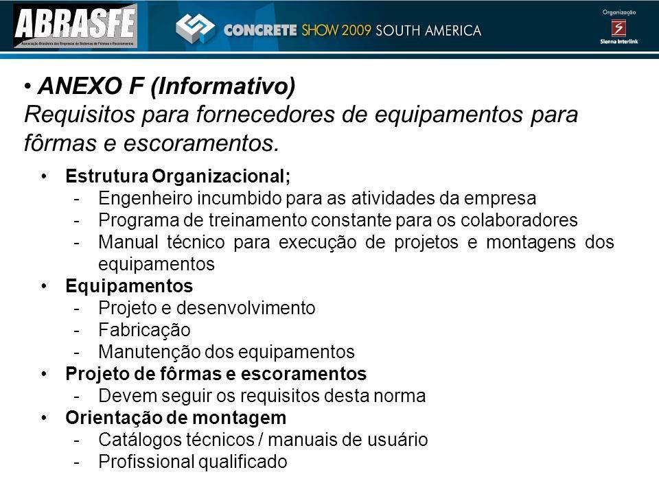 ANEXO F (Informativo) Requisitos para fornecedores de equipamentos para fôrmas e escoramentos.