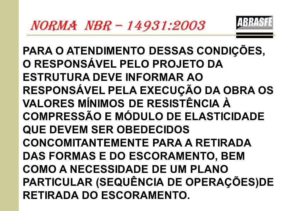 nOrma nbr – 14931:2003 PARA O ATENDIMENTO DESSAS CONDIÇÕES,