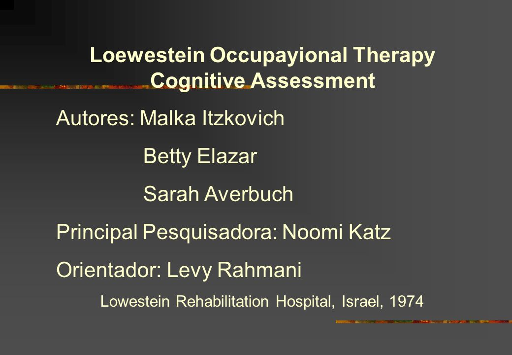 Loewestein Occupayional Therapy Cognitive Assessment