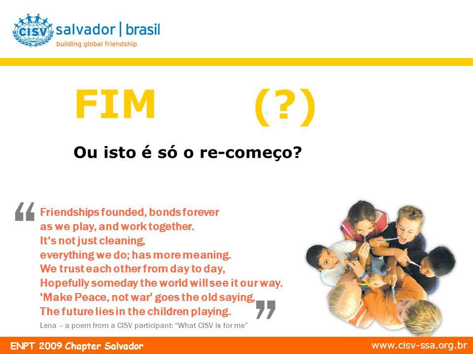 ( ) FIM ( ) Ou isto é só o re-começo
