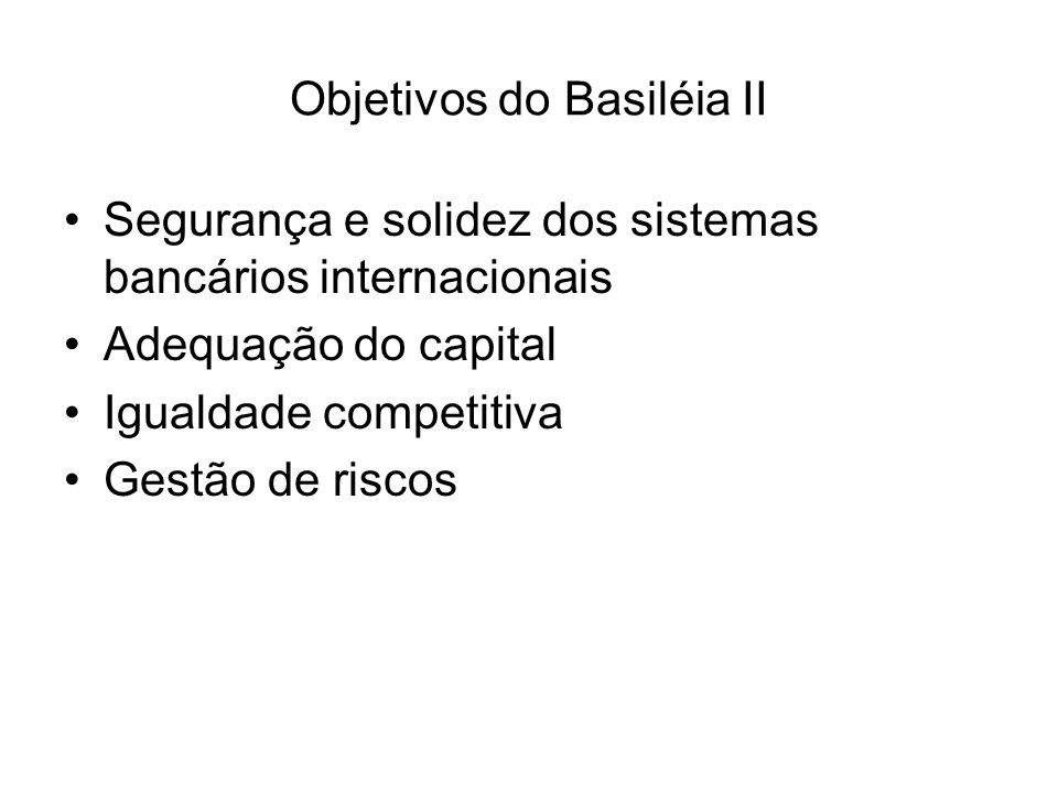 Objetivos do Basiléia II