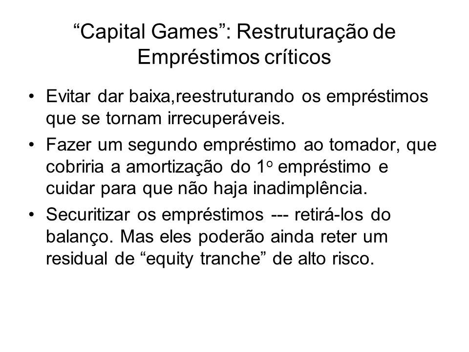 Capital Games : Restruturação de Empréstimos críticos