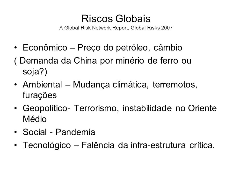 Riscos Globais A Global Risk Network Report, Global Risks 2007