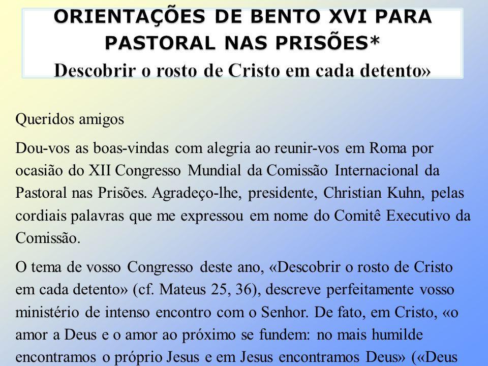 ORIENTAÇÕES DE BENTO XVI PARA PASTORAL NAS PRISÕES