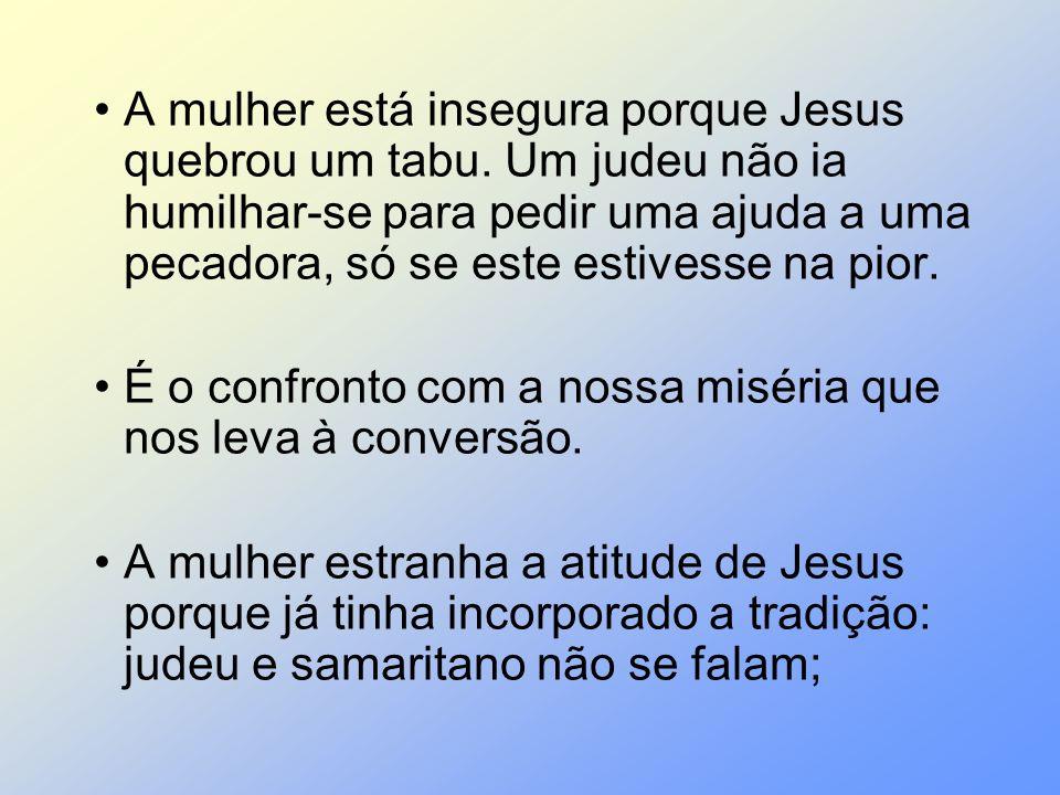 A mulher está insegura porque Jesus quebrou um tabu