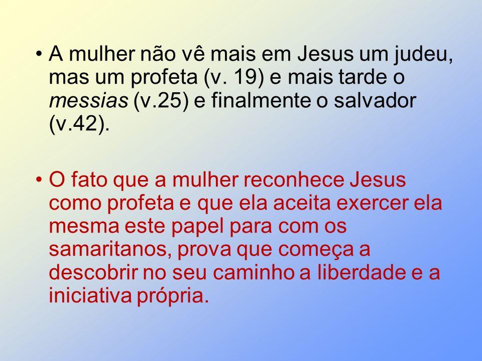 A mulher não vê mais em Jesus um judeu, mas um profeta (v