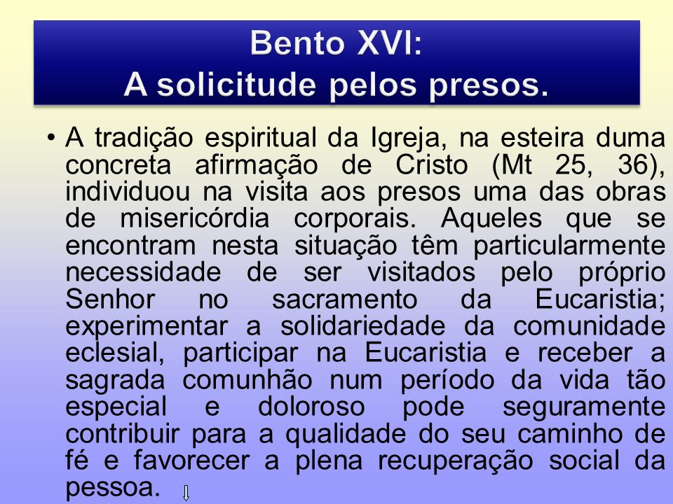 Bento XVI: A solicitude pelos presos.