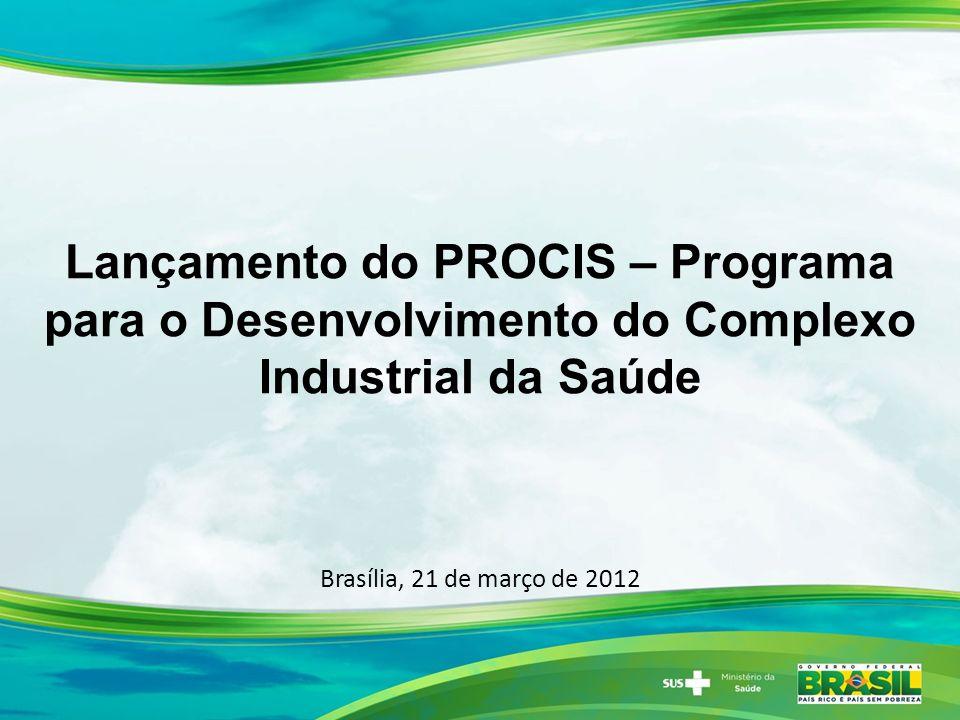 Lançamento do PROCIS – Programa para o Desenvolvimento do Complexo Industrial da Saúde