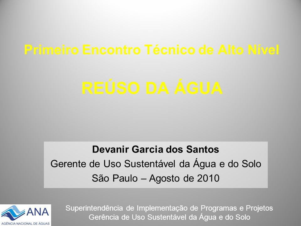 Primeiro Encontro Técnico de Alto Nível REÚSO DA ÁGUA