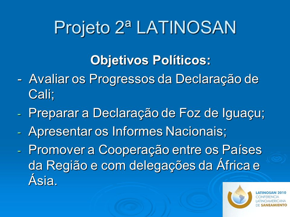 Projeto 2ª LATINOSAN Objetivos Políticos: