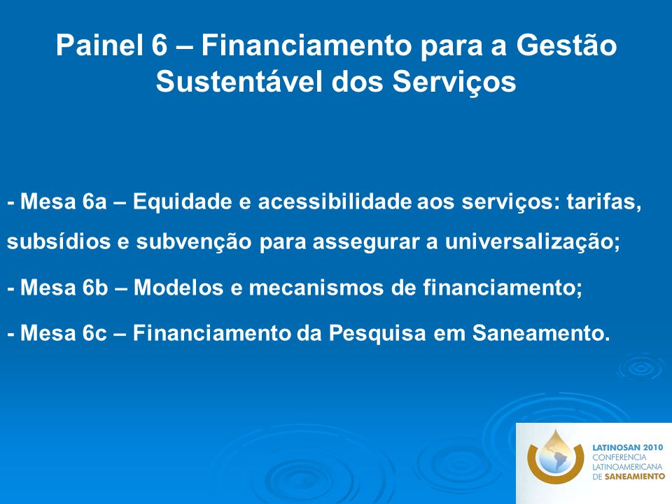 Painel 6 – Financiamento para a Gestão Sustentável dos Serviços