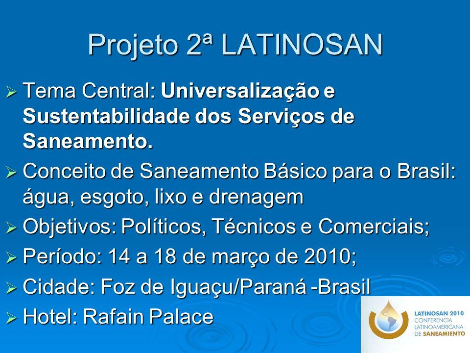 Projeto 2ª LATINOSAN Tema Central: Universalização e Sustentabilidade dos Serviços de Saneamento.