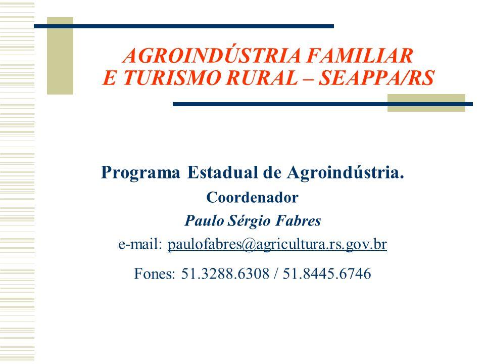 AGROINDÚSTRIA FAMILIAR E TURISMO RURAL – SEAPPA/RS