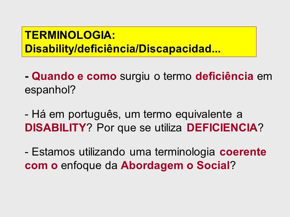 TERMINOLOGIA: Disability/deficiência/Discapacidad...