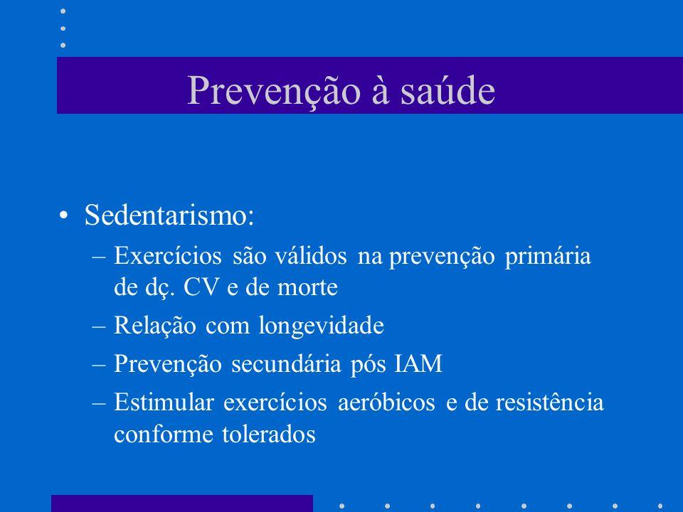 Prevenção à saúde Sedentarismo: