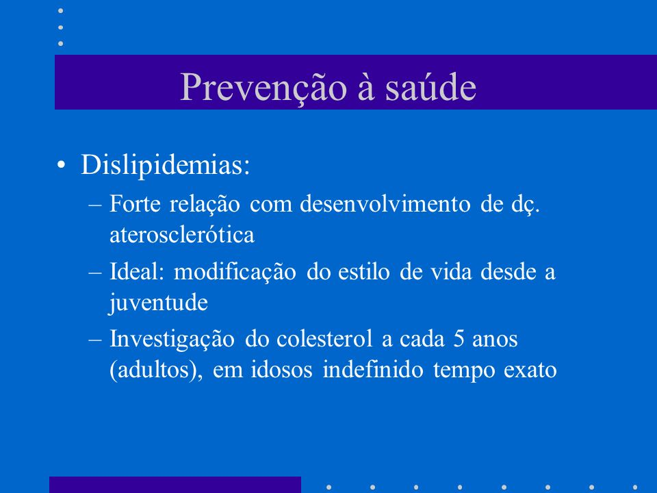 Prevenção à saúde Dislipidemias: