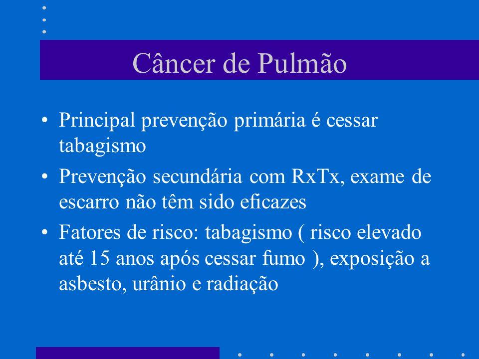 Câncer de Pulmão Principal prevenção primária é cessar tabagismo
