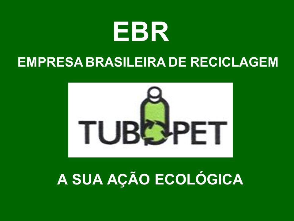 EBR EMPRESA BRASILEIRA DE RECICLAGEM A SUA AÇÃO ECOLÓGICA