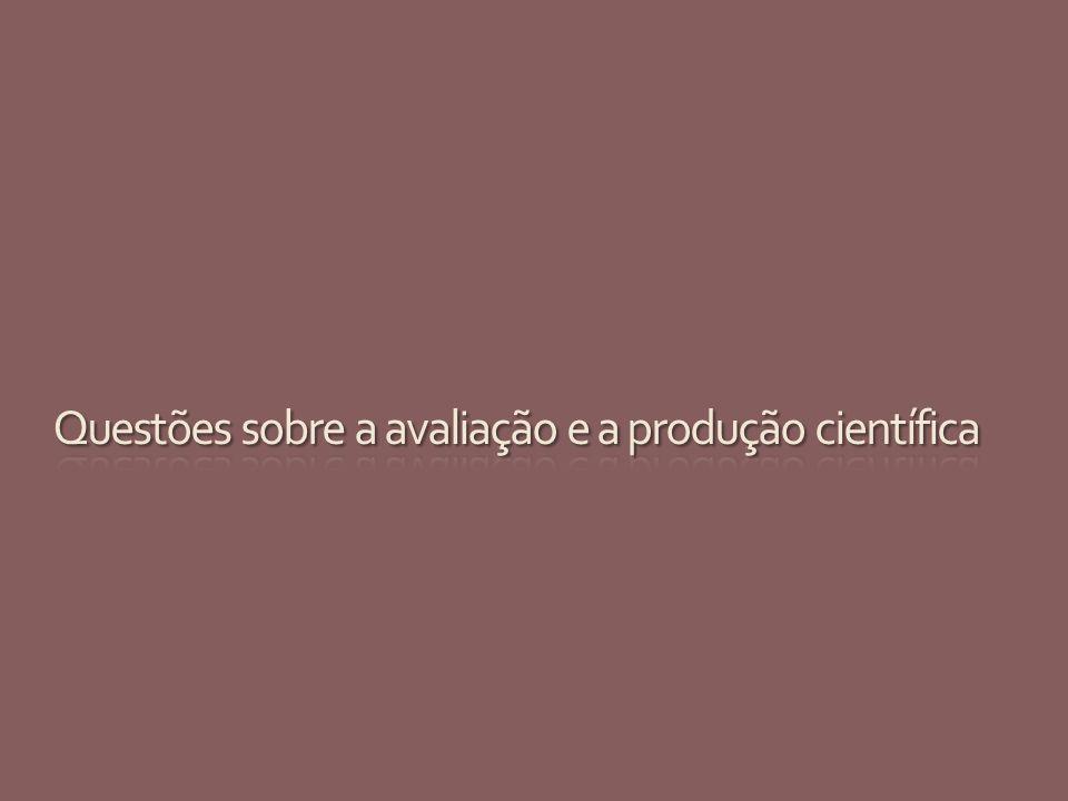 Questões sobre a avaliação e a produção científica
