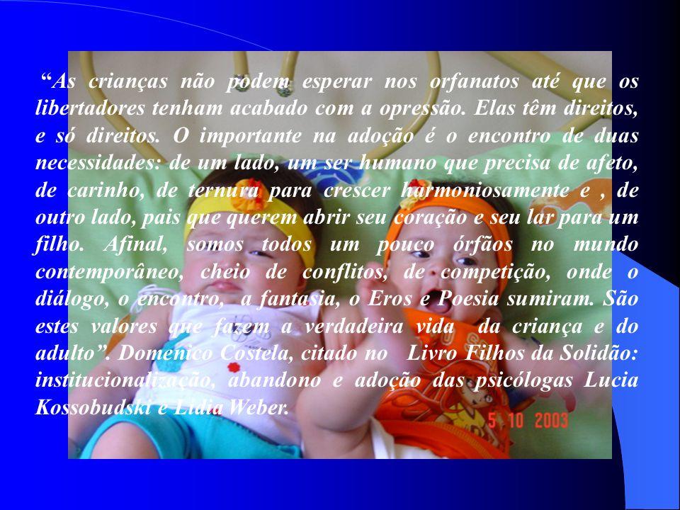 As crianças não podem esperar nos orfanatos até que os libertadores tenham acabado com a opressão.