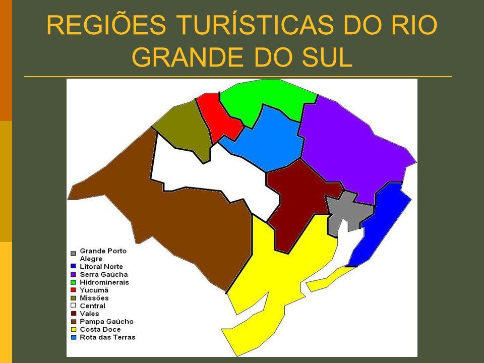 REGIÕES TURÍSTICAS DO RIO GRANDE DO SUL