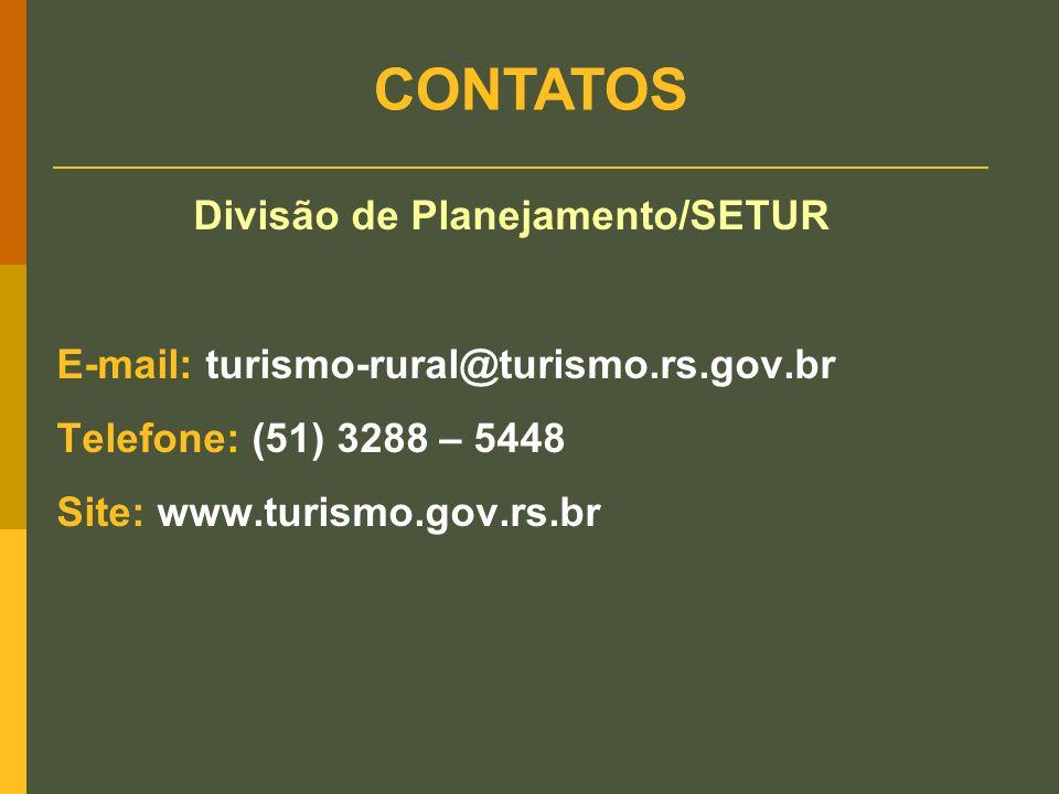 CONTATOS E-mail: turismo-rural@turismo.rs.gov.br