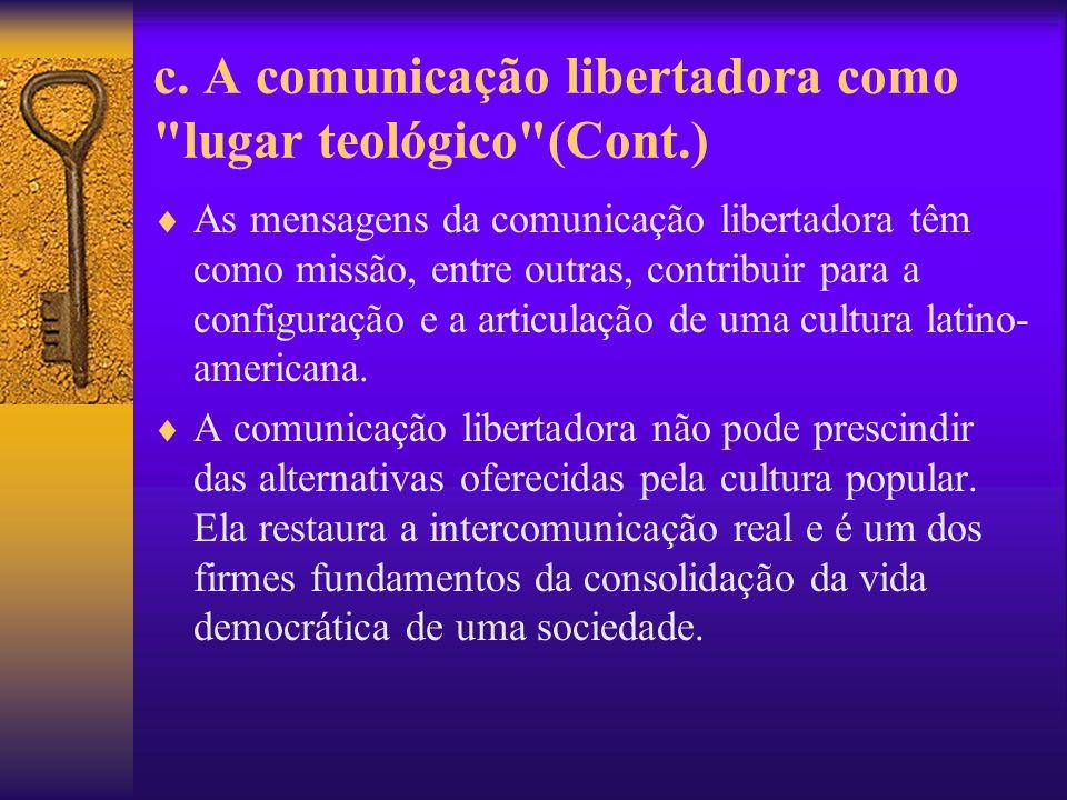c. A comunicação libertadora como lugar teológico (Cont.)