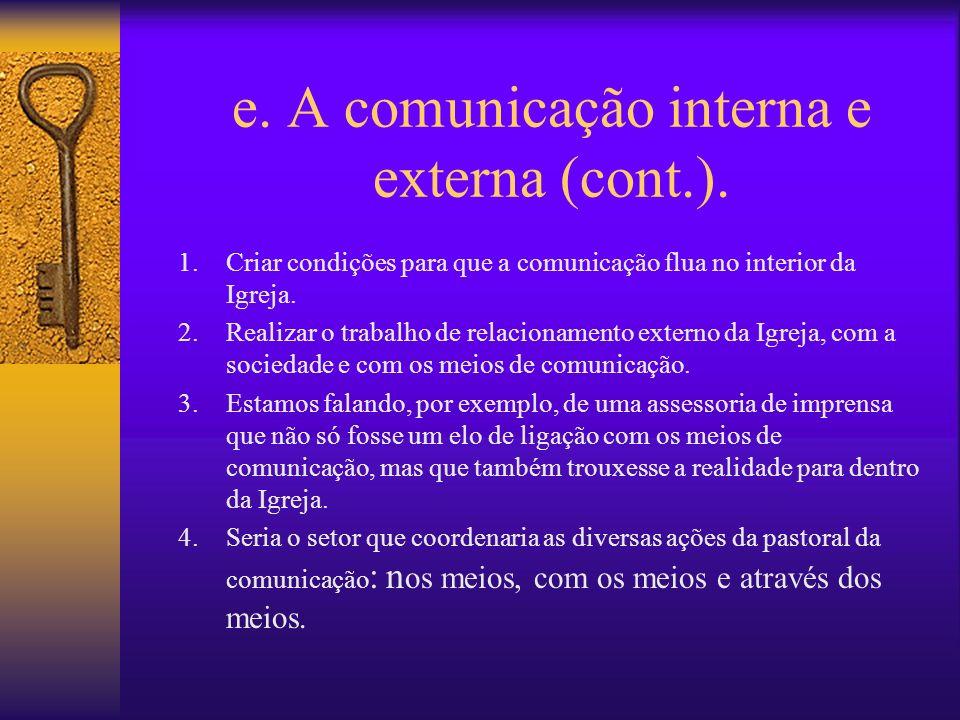 e. A comunicação interna e externa (cont.).