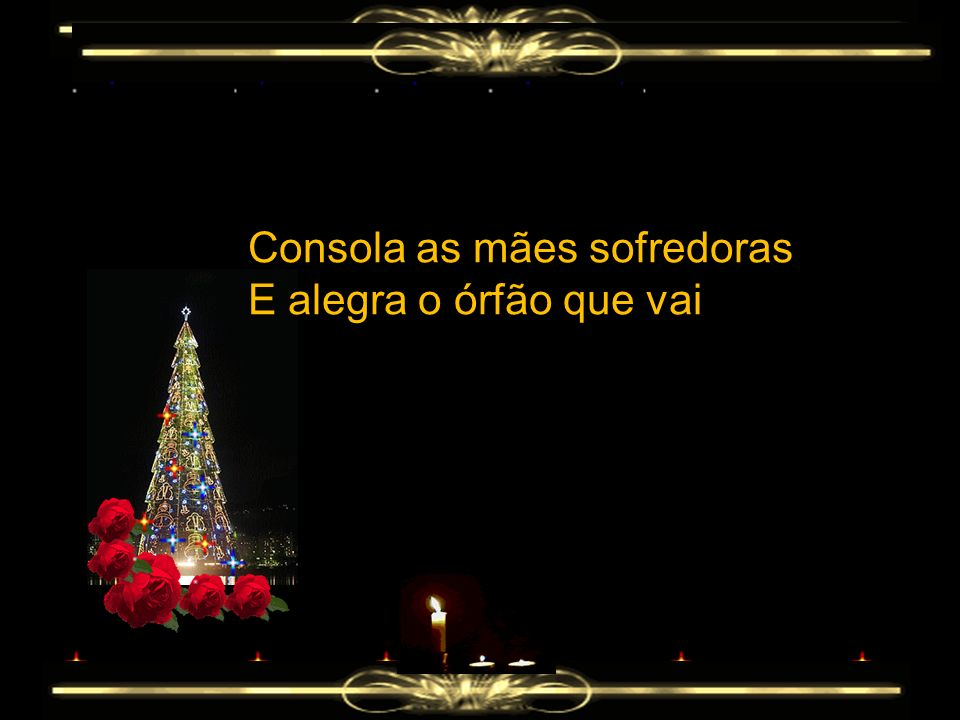 Consola as mães sofredoras
