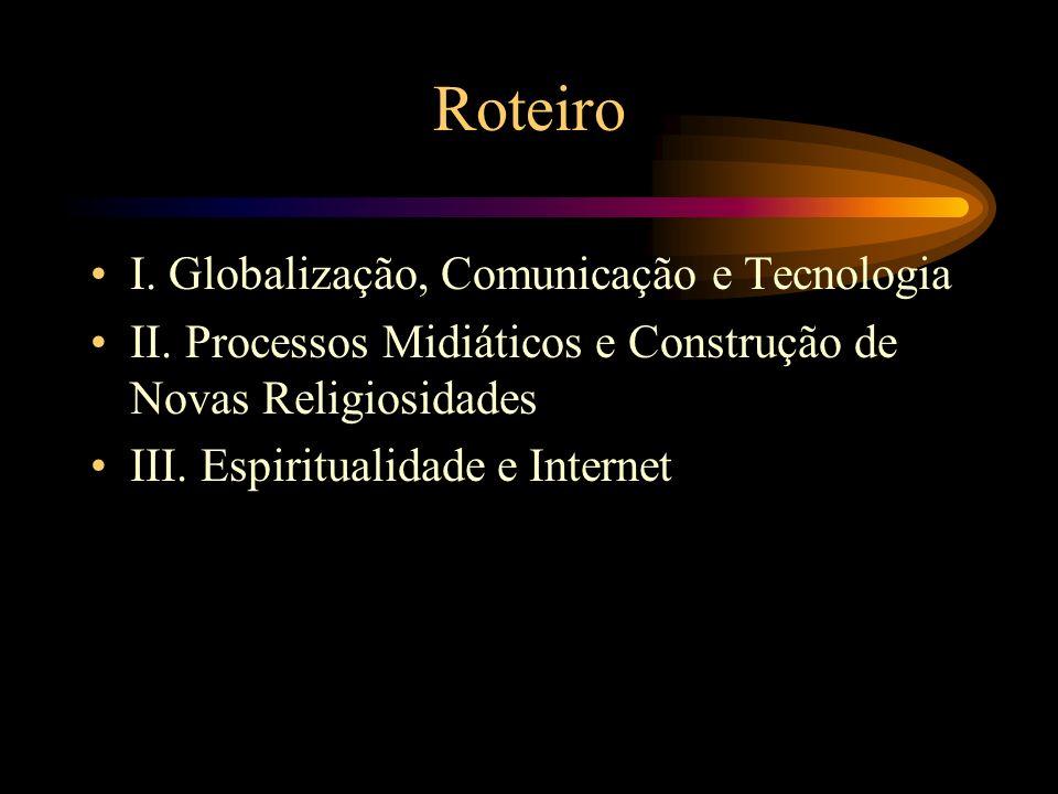 Roteiro I. Globalização, Comunicação e Tecnologia